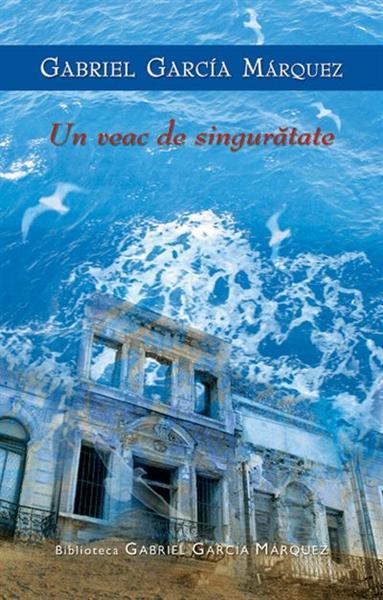 Un_veac_de_singuratate_-_Gabriel_Garcia_Marquez
