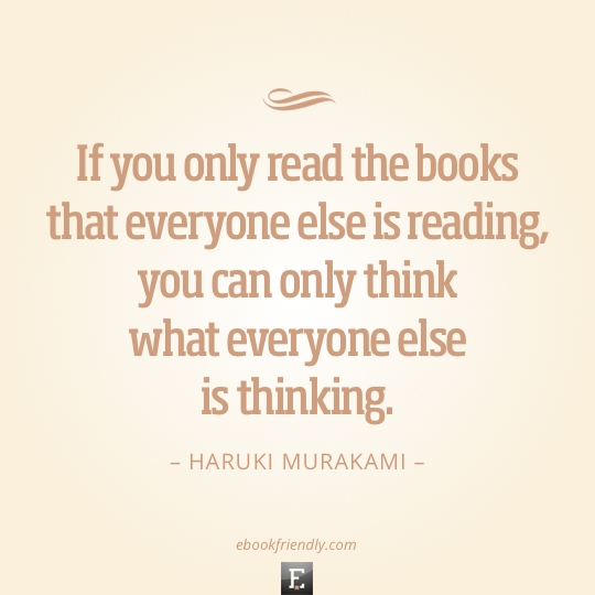 Haruki-Murakami-If-you-only-read-the-books-that-everyone-else-is-reading